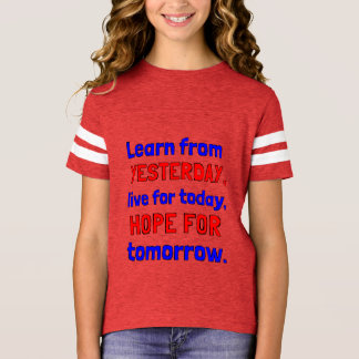 """""""Learn From Yesterday"""" Girls' Sports Shirt"""