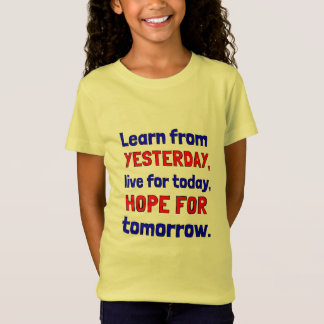 """""""Learn From Yesterday"""" Girls' T-Shirt"""