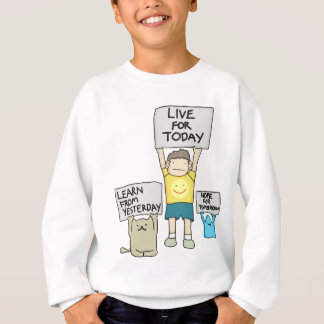 Learn From Yesterday, Live for today, Hope for Tml Sweatshirt