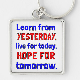 """""""Learn From Yesterday"""" Premium Keychain"""