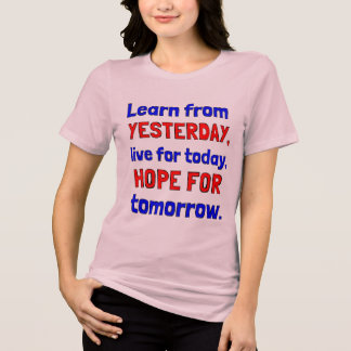 """Learn From Yesterday"" Women's Relaxed Fit Shirt"