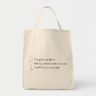 """""""Learn How to Sew, duh"""" Tote"""