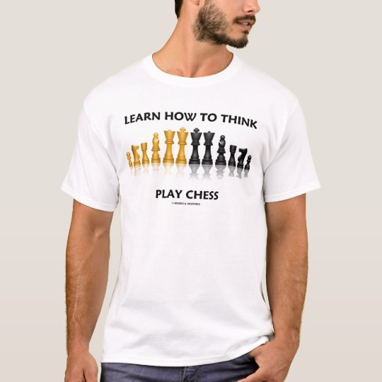 Learn How To Think Play Chess (Chess Set) T-Shirt