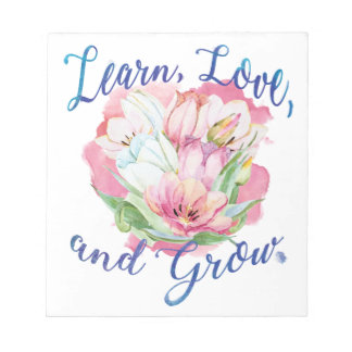 learn laugh grow beautiful flowers, flowers notepad