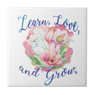 learn laugh grow beautiful flowers, flowers tile