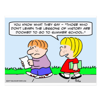 learn lessons history summer school doomed postcard