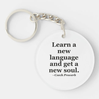 Learn new language soul Quote Acrylic Keychain
