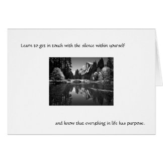 Learn to get in touch with the silence . . . card