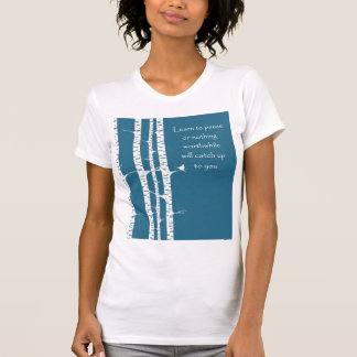 Learn To Pause T-Shirt