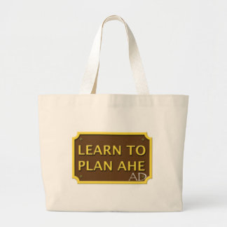 Learn to plan ahead tote bag