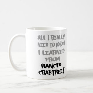 Learned From Rancid Crabtree Mug