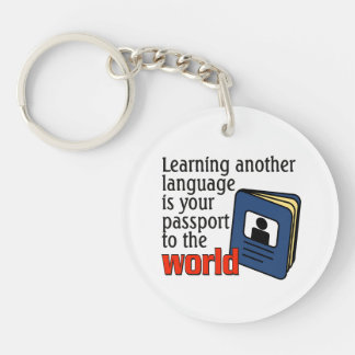 Learning another language ...passport to the world Single-Sided round acrylic keychain
