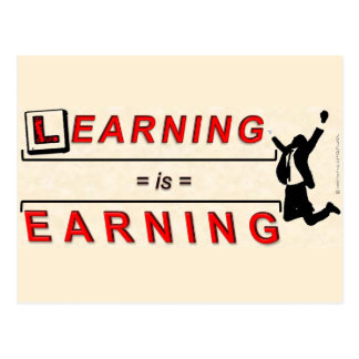 Learning Is Earning ! Postcard