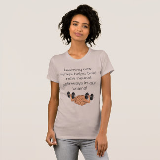 Learning new things T-Shirt