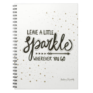 Leave A Little Sparkle Wherever You Go Notebook