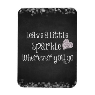 Leave a Little Sparkle Wherever You Go Quote Magnet