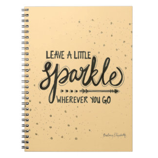Leave A Little Sparkle Wherever You Go Spiral Notebook