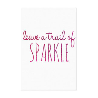 Leave a Trail of Sparkle Inspirational Quote Canvas Print