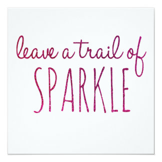 Leave a Trail of Sparkle Inspirational Quote Card