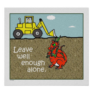 Leave it Alone Poster Print