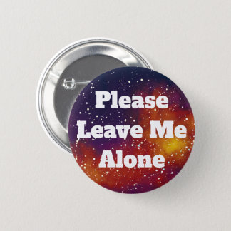 Leave Me Alone Customizable Galaxy Identity 2 Inch Round Button