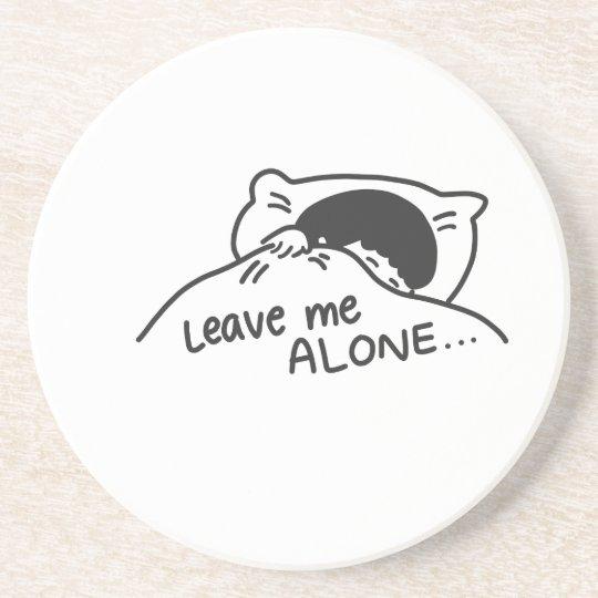 LEAVE ME ALONE, cute doodle Coaster