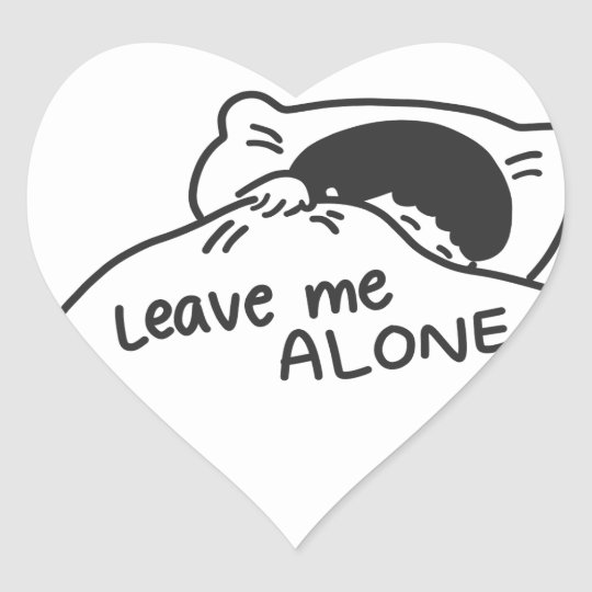 LEAVE ME ALONE, cute doodle Heart Sticker