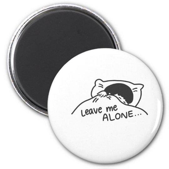 LEAVE ME ALONE, cute doodle Magnet
