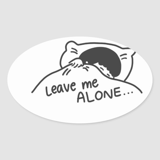LEAVE ME ALONE, cute doodle Oval Sticker