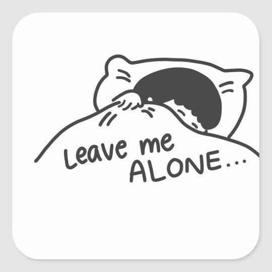 LEAVE ME ALONE, cute doodle Square Sticker