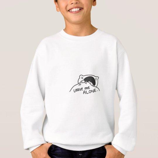 LEAVE ME ALONE, cute doodle Sweatshirt