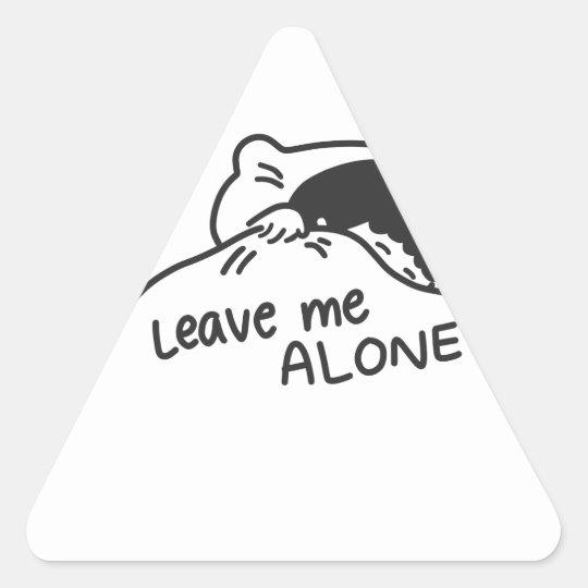 LEAVE ME ALONE, cute doodle Triangle Sticker
