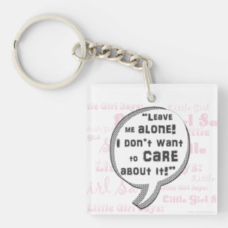 Leave Me Alone I Don't Want To Care- Speech Bubble Single-Sided Square Acrylic Keychain