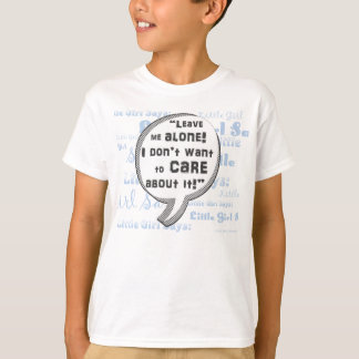 Leave Me Alone I Don't Want To Care- Speech Bubble T-Shirt
