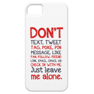 Leave Me Alone iPhone 5 Case