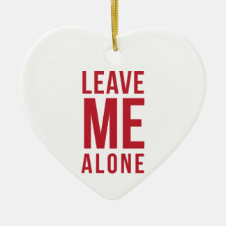 Leave Me Alone Red Ceramic Heart Ornament