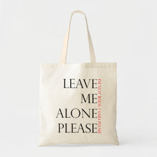 Leave Me Alone Tote