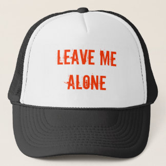 Leave Me Alone Trucker Hat