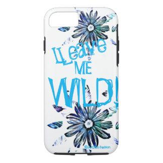 Leave Me Wild - Apple iPhone 7, Tough Phone Case