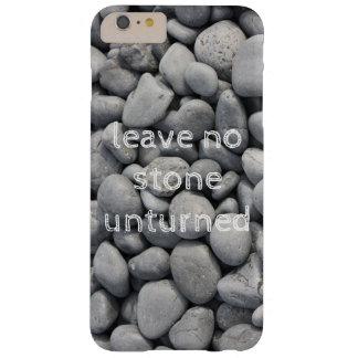 Leave no stone unturned phone case