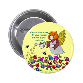 Leave Room In Your Garden For The Angels To Dance 2 Inch Round Button