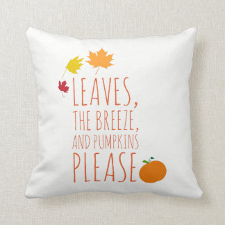 LEAVES, THE BREEZE, AND PUMPKINS PLEASE! Pillow
