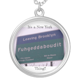 Leaving Brooklyn New York Fuhgeddaboudit Silver Plated Necklace
