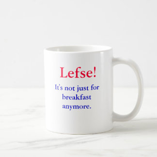 Lefse!  It's not just for breakfast anymore., Classic White Coffee Mug