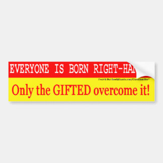 Left Handed Giftedness Bumper Sticker