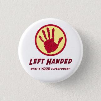 Left Handed Super Power 1 Inch Round Button