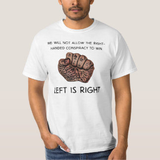Left is Right T-Shirt