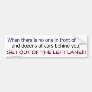 Left Lane Bumper Sticker #1