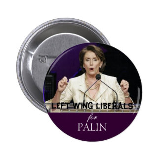 LEFT WING LIBERALS for PALIN 2 Inch Round Button
