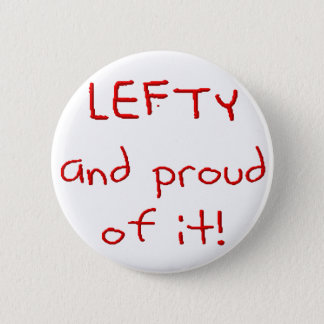 Lefty and Proud of it! In Red text 2 Inch Round Button